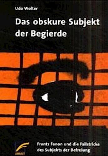 Das obskure Subjekt der Begierde - Udo Wolter -  9783897710054