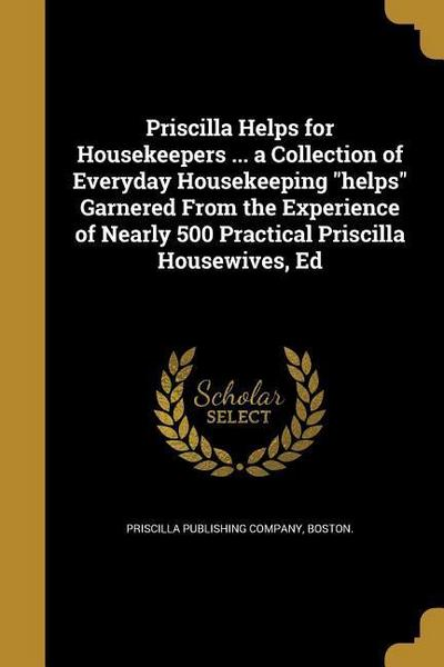 PRISCILLA HELPS FOR HOUSEKEEPE