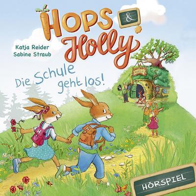 Hops & Holly: Die Schule Geht Los! (Hörspiel)