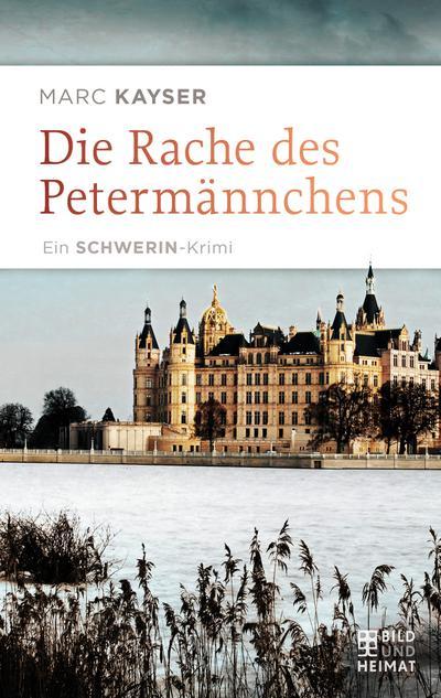 Die Rache des Petermännchens; Ein Schwerin-Krimi; Deutsch