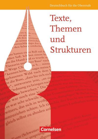 Texte, Themen und Strukturen. Schülerbuch. Allgemeine Ausgabe