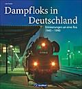 Dampflok Deutsche Reichsbahn: Dampfloks in Deutschland - Erinnerungen an eine Ära 1945-1990. Nostalgie pur mit Dampflokomotiven für Liebhaber. Details der Epochen bei den Länderbahnen und der DR.