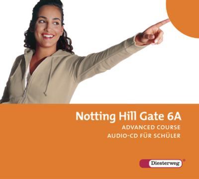 Notting Hill Gate, Ausgabe 2007 10. Schuljahr, 2 Audio-CDs für Schüler (Advanced Course)