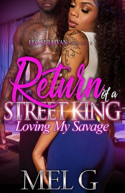 Return of a Street King: Loving My Savage