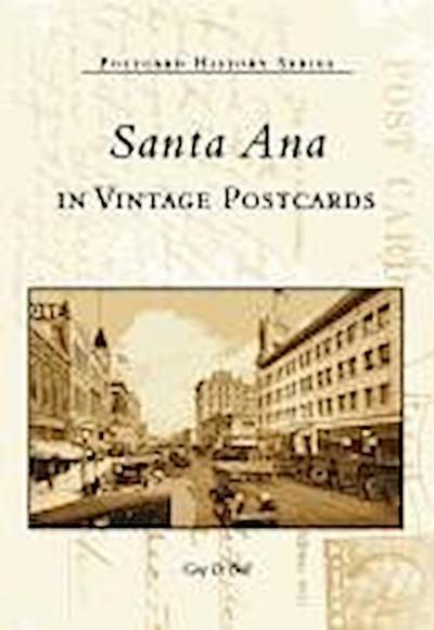 Santa Ana in Vintage Postcards