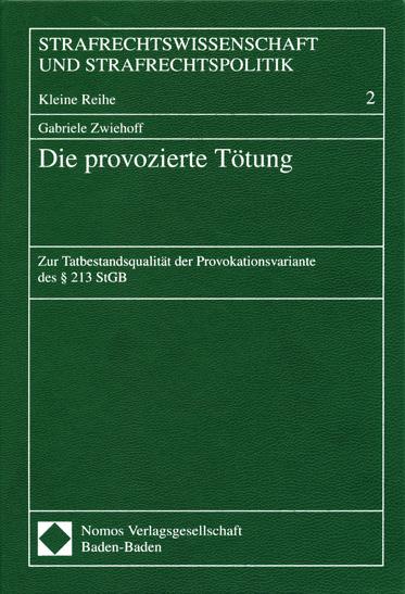 Die provozierte Tötung Gabriele Zwiehoff