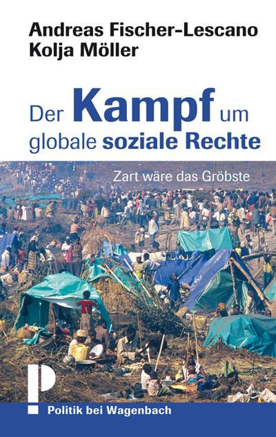 Der Kampf um globale soziale Rechte: Zart wäre das Gröbste