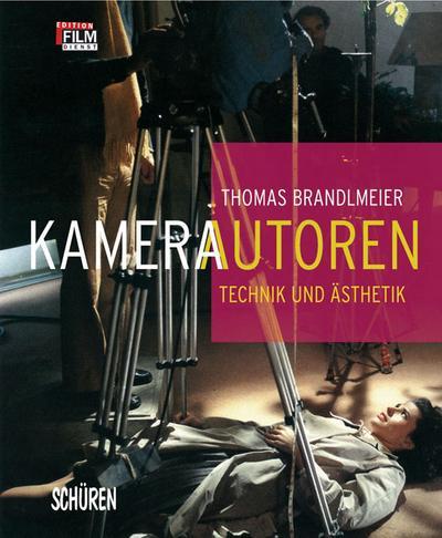 Kameraautoren – Technik und Ästhetik (edition film-dienst)