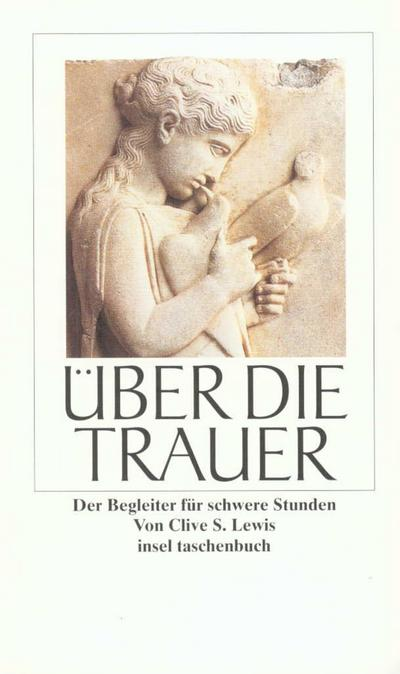 Über die Trauer: Der Begleiter für schwere Stunden (insel taschenbuch)