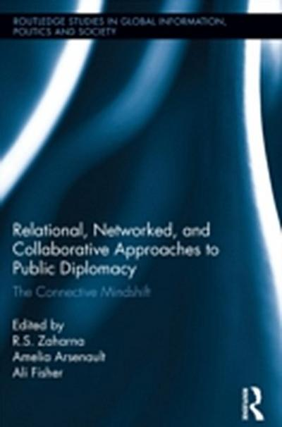 Relational, Networked and Collaborative Approaches to Public Diplomacy
