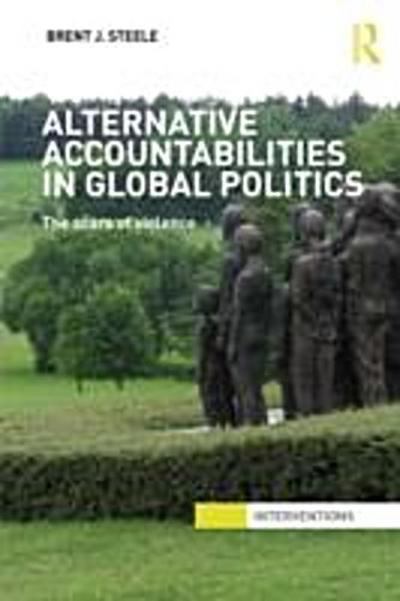 Alternative Accountabilities in Global Politics