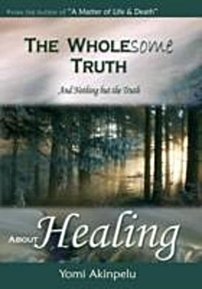 Wholesome Truth about Healing