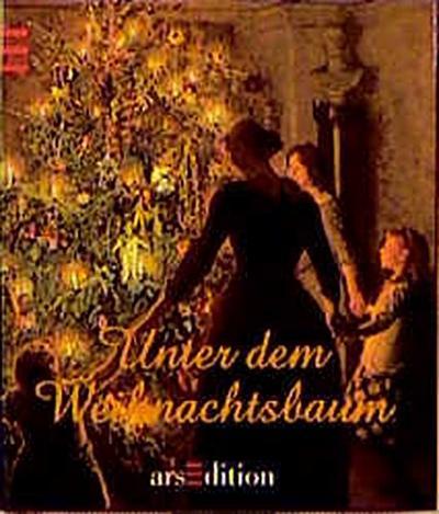 Unter dem Weihnachtsbaum. Geschichten und Briefe zur Weihnacht