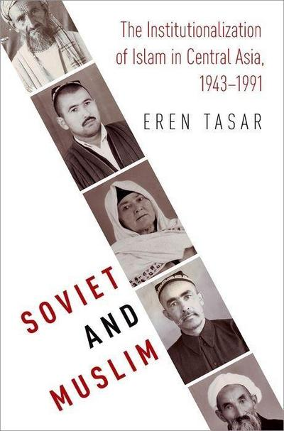 Soviet and Muslim: The Institutionalization of Islam in Central Asia