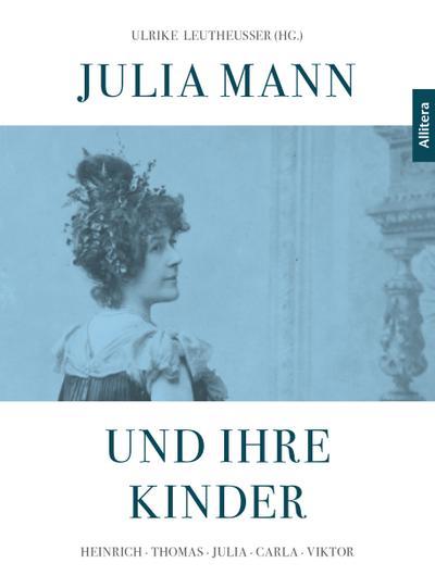 Julia Mann und ihre Kinder