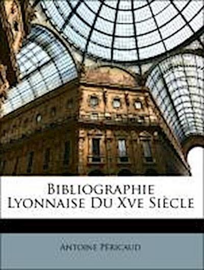 Bibliographie Lyonnaise Du Xve Siècle