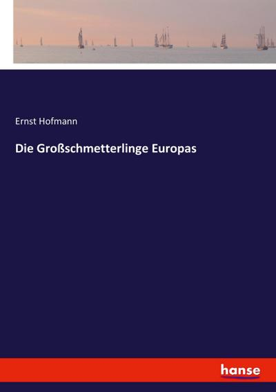 Die Großschmetterlinge Europas