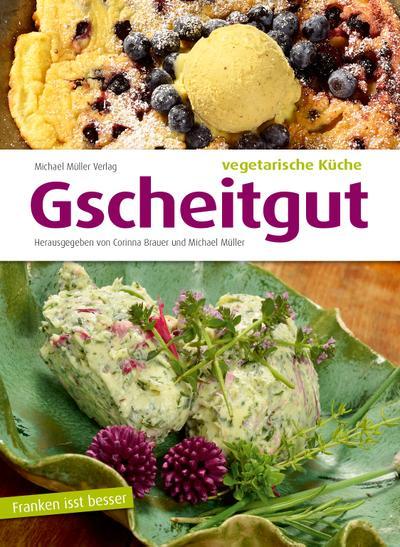 Gscheitgut - vegetarische Küche