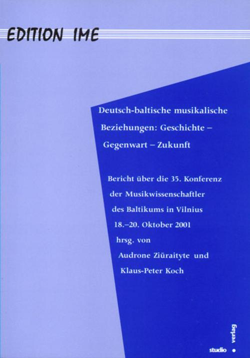 Deutsch-Baltische musikalische Beziehungen: Geschichte - Gegenwart - Zukunf ...