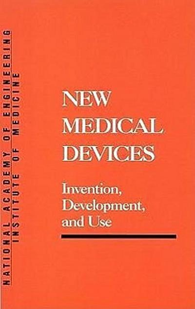 New Medical Devices:: Invention, Development, and Use