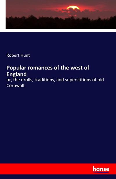 Popular romances of the west of England
