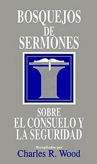 Bosquejos de Sermones: Consuelo Y Seguridad