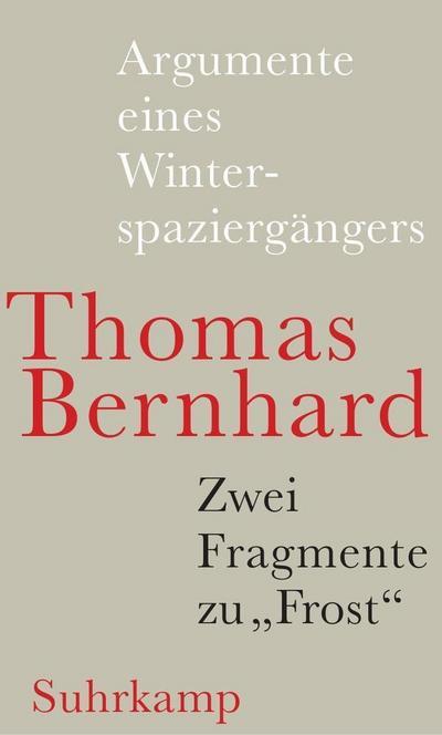 Argumente eines Winterspaziergängers: Und ein Fragment zu »Frost«: Leichtlebig. Mit dem Faksimile des Leichtlebig-Typoskripts