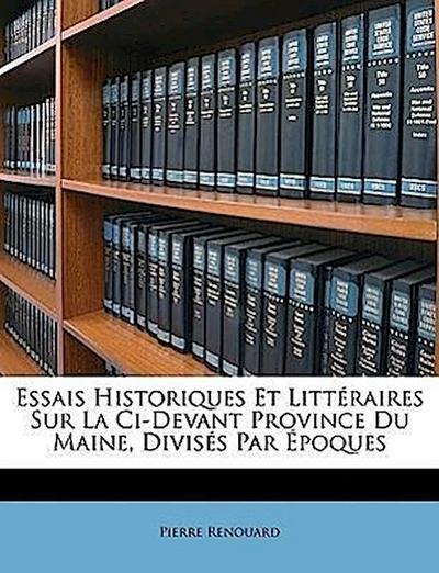 Renouard, P: Essais Historiques Et Littéraires Sur La Ci-Dev