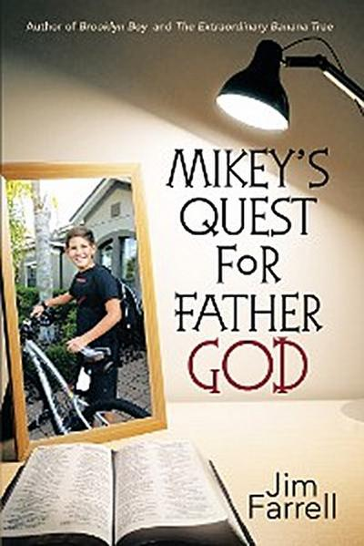 Mikey'S Quest for Father God