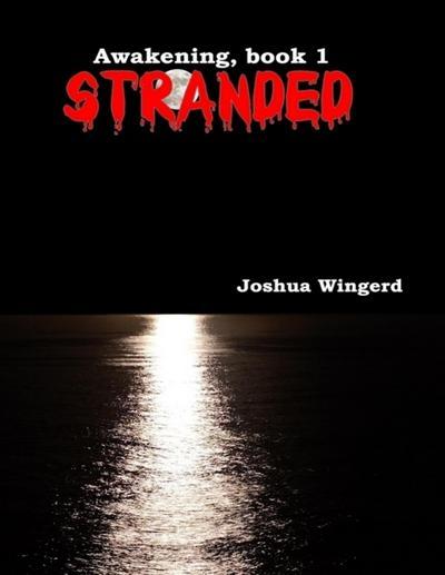 Stranded - Awakening, Book 1