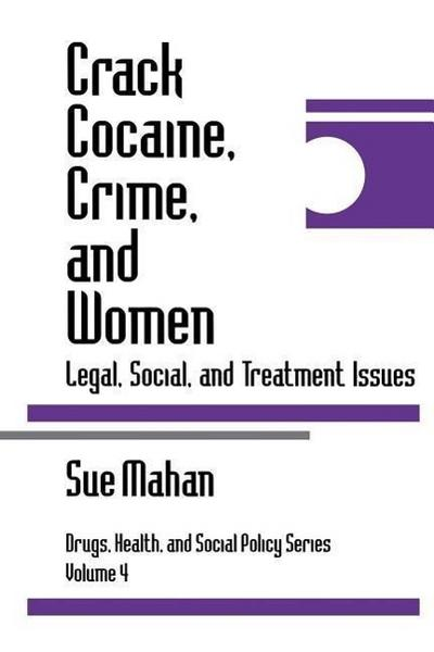 Crack Cocaine, Crime, and Women: Legal, Social, and Treatment Issues