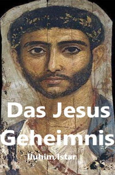 Das Jesus Geheimnis