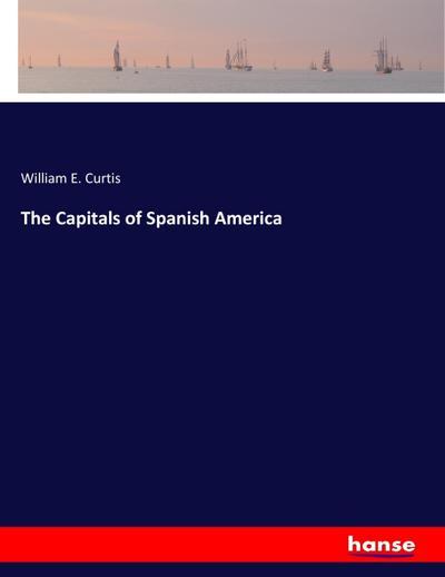 The Capitals of Spanish America