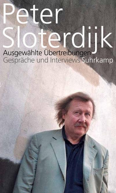 Ausgewählte Übertreibungen: Gespräche und Interviews 1993-2012