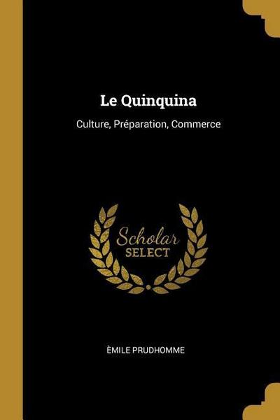 Le Quinquina: Culture, Préparation, Commerce