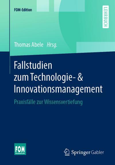 Fallstudien zum Technologie- & Innovationsmanagement