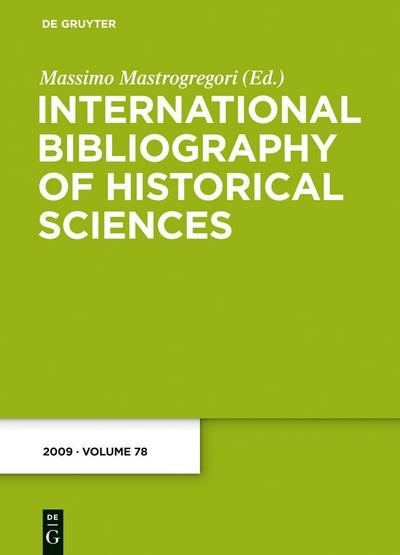 International Bibliography of Historical Sciences 2009 (Band 78)