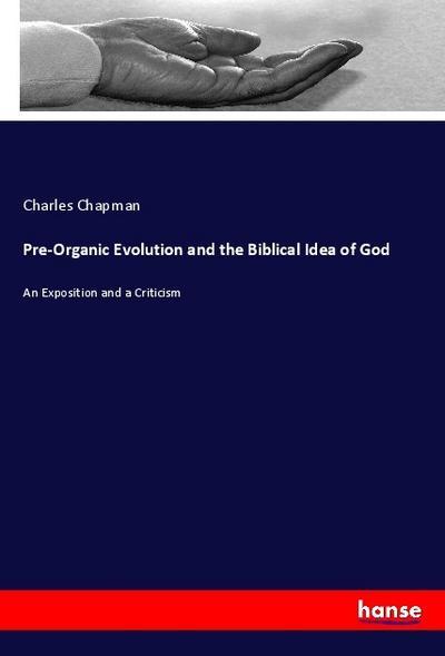 Pre-Organic Evolution and the Biblical Idea of God