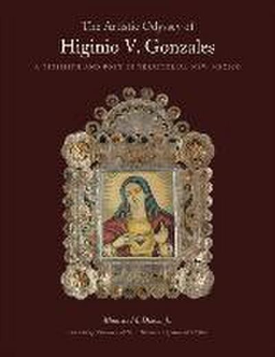 The Artistic Odyssey of Higinio V. Gonzales: A Tinsmith and Poet in Territorial New Mexico