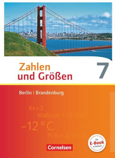 Zahlen und Größen 7. Schuljahr. Schülerbuch Berlin und Brandenburg