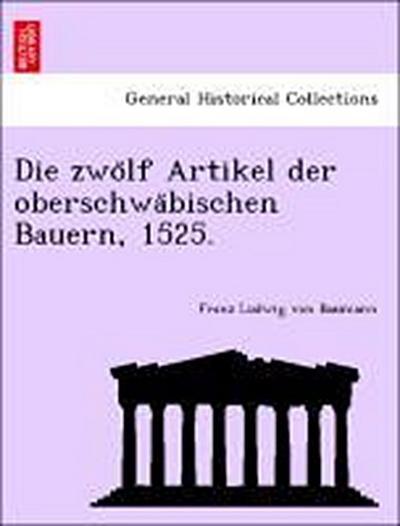 Die zwo¨lf Artikel der oberschwa¨bischen Bauern, 1525.