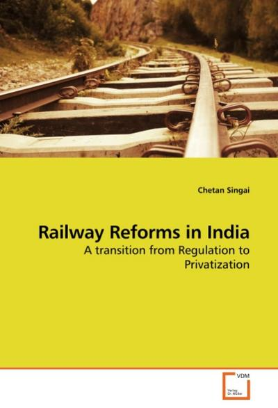 Railway Reforms in India