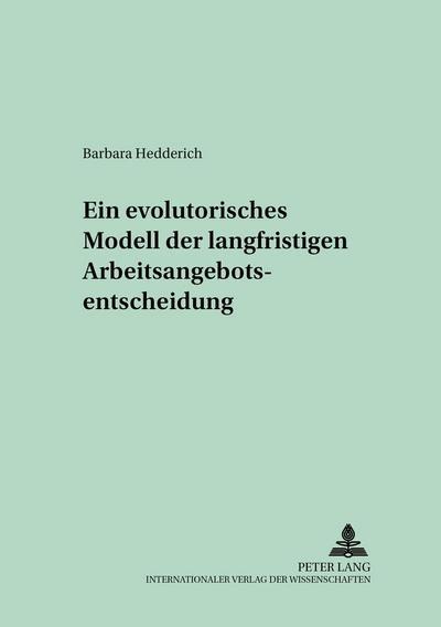 Ein evolutorisches Modell der langfristigen Arbeitsangebotsentscheidung