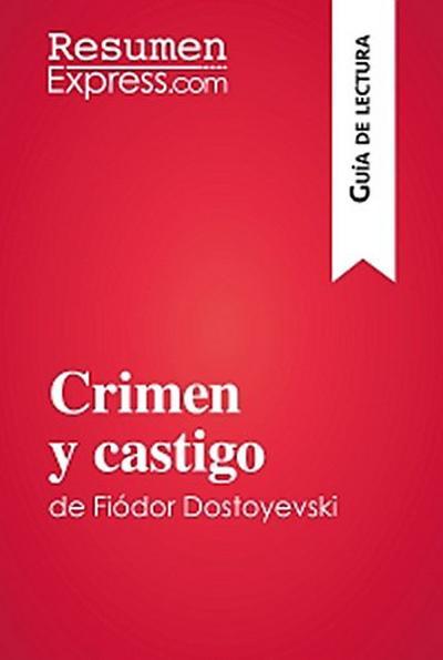 Crimen y castigo de Fiódor Dostoyevski (Guía de lectura)