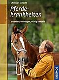 Pferdekrankheiten; erkennen und vorbeugen; De ...