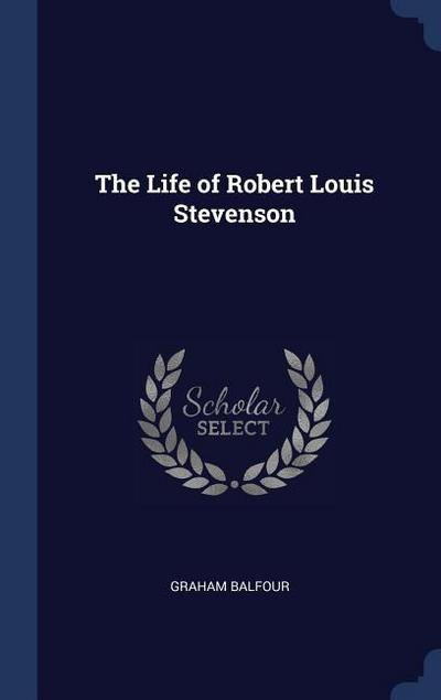 The Life of Robert Louis Stevenson