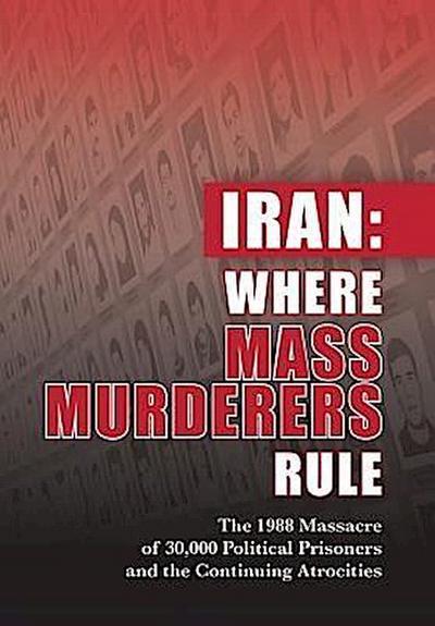 Iran: Where Mass Murderers Rule