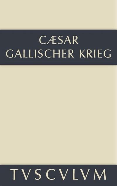 Bellum Gallicum / Der gallische Krieg