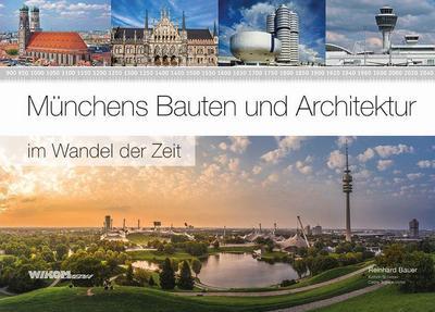 Münchens Bauten und Architektur im Wandel der Zeit
