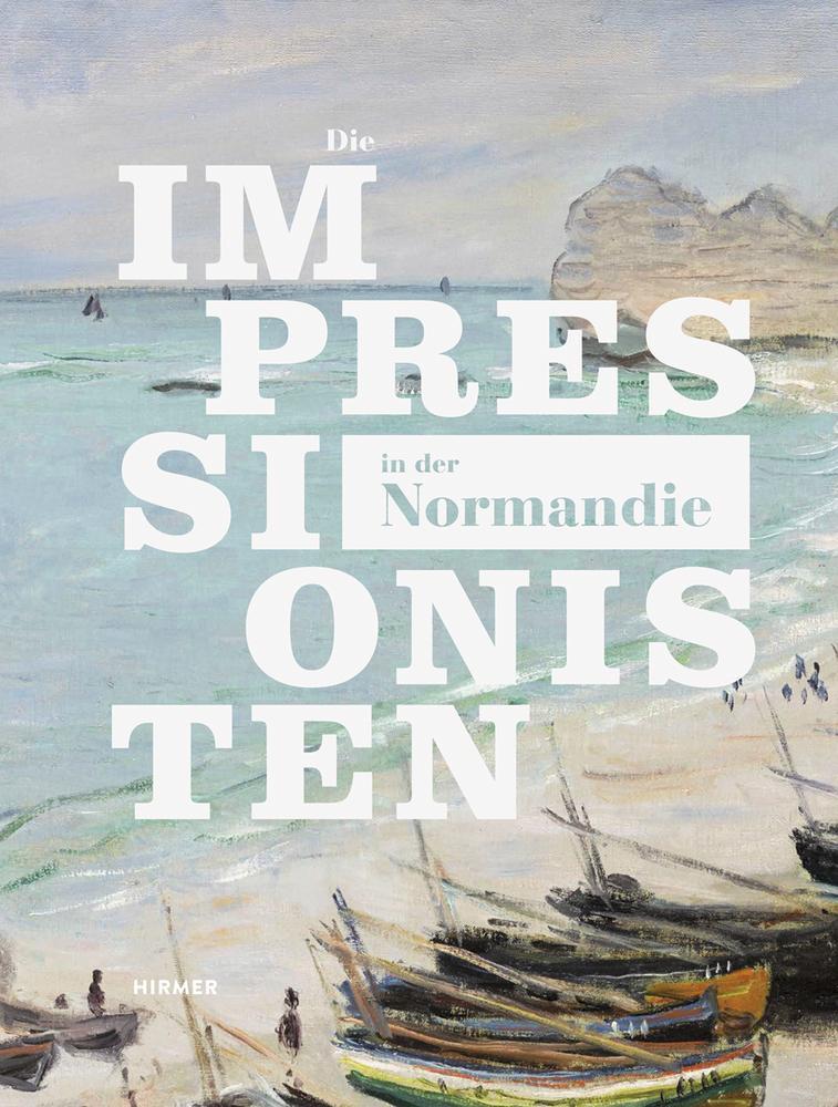 NEU Die Impressionisten in der Normandie Markus Müller 429984
